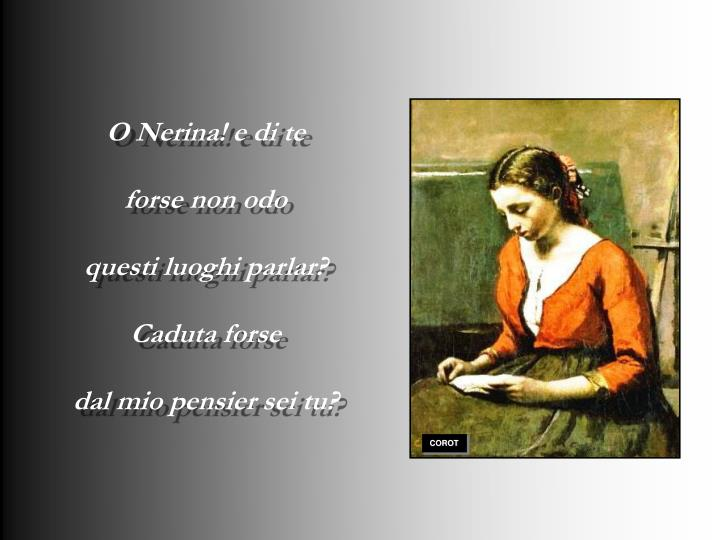 O Nerina! e di te