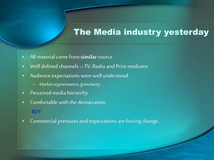 The Media industry yesterday