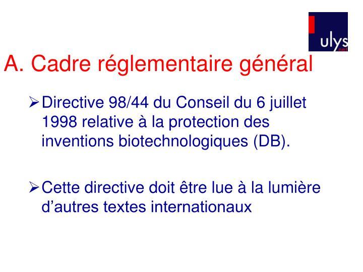 A. Cadre réglementaire général