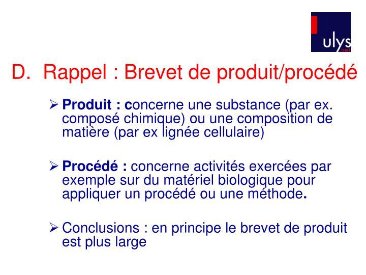 D.  Rappel : Brevet de produit/procédé