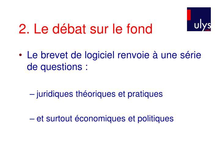 2. Le débat sur le fond