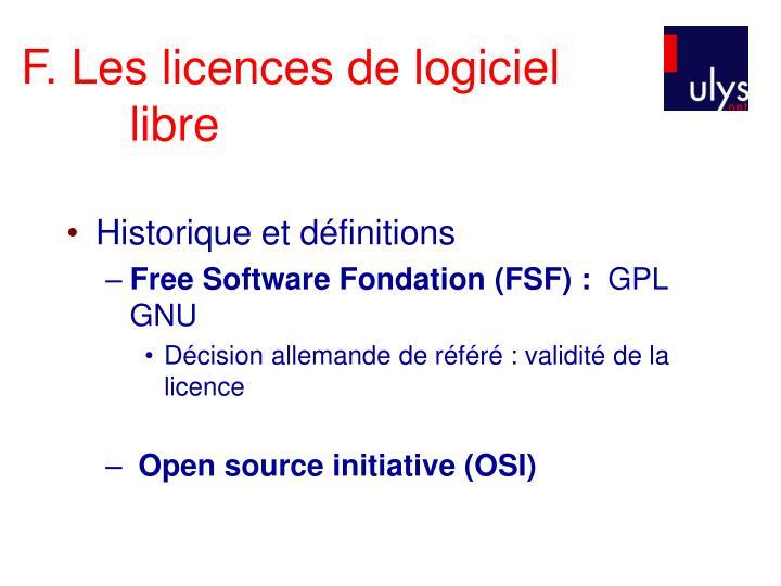 F. Les licences de logiciel