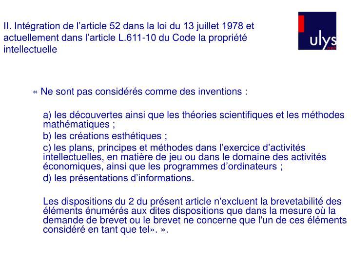 II. Intégration de l'article 52 dans la loi du 13 juillet 1978 et actuellement dans l'article L.611-10 du Code la propriété