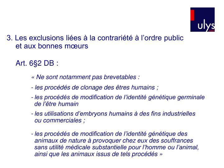 3. Les exclusions liées à la contrariété à l'ordre public