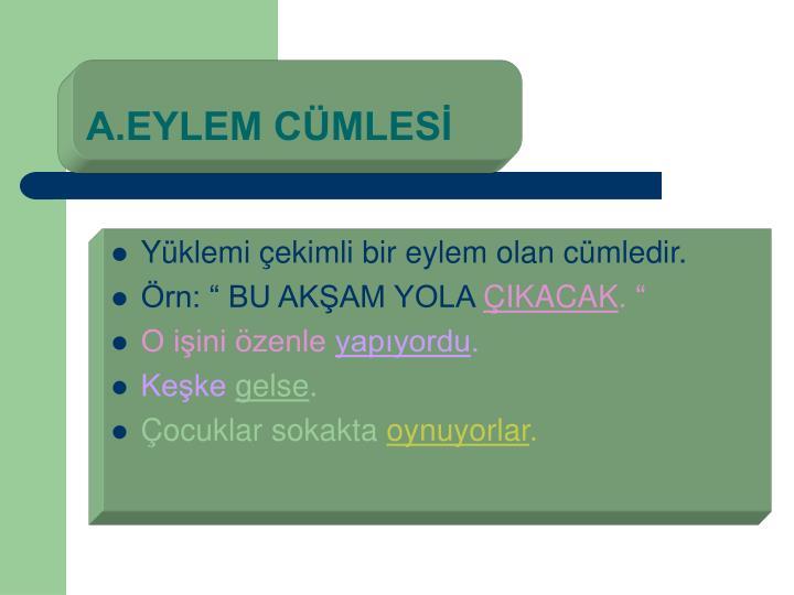 A.EYLEM CÜMLESİ