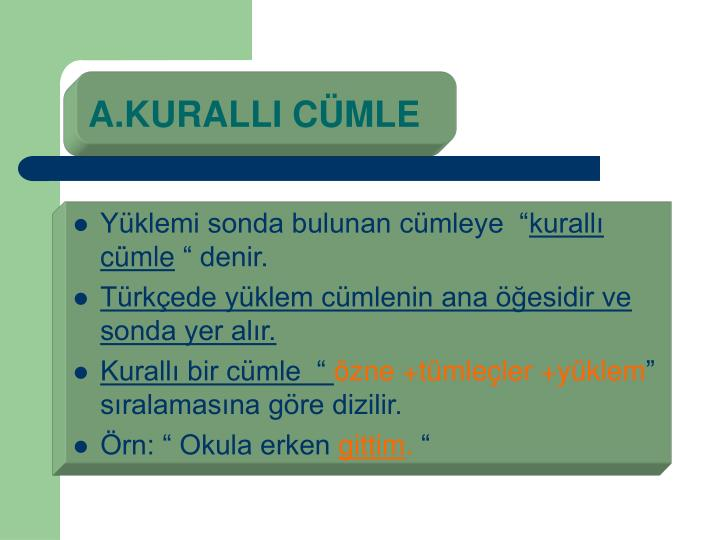 A.KURALLI CÜMLE