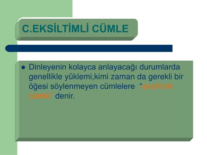 C.EKSİLTİMLİ CÜMLE