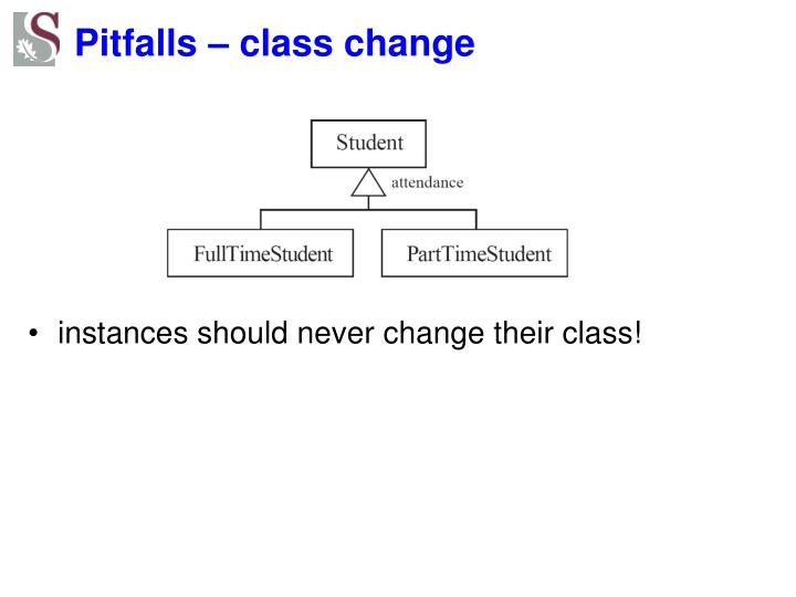 Pitfalls – class change