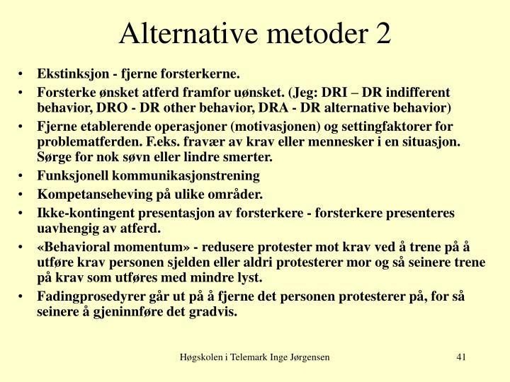 Alternative metoder 2