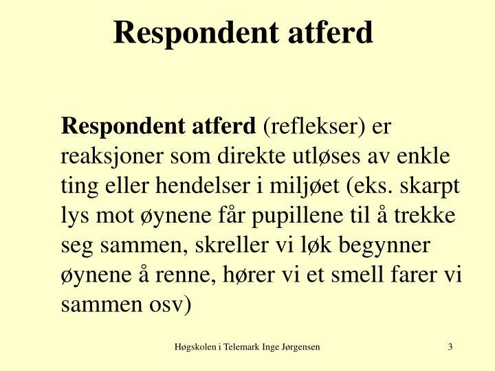 Respondent atferd