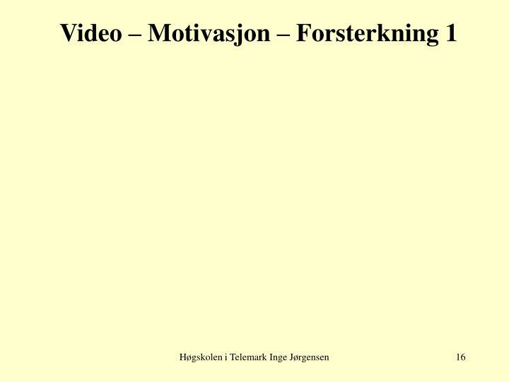 Video – Motivasjon – Forsterkning 1