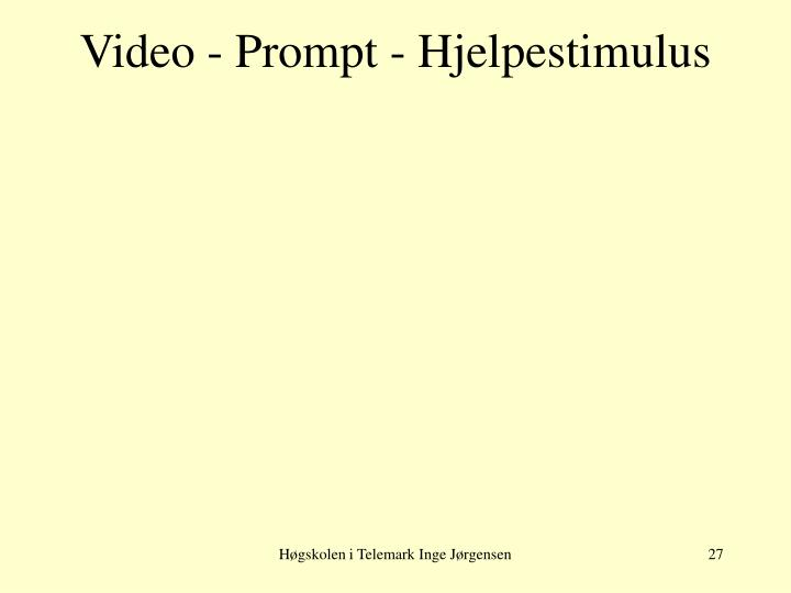 Video - Prompt - Hjelpestimulus