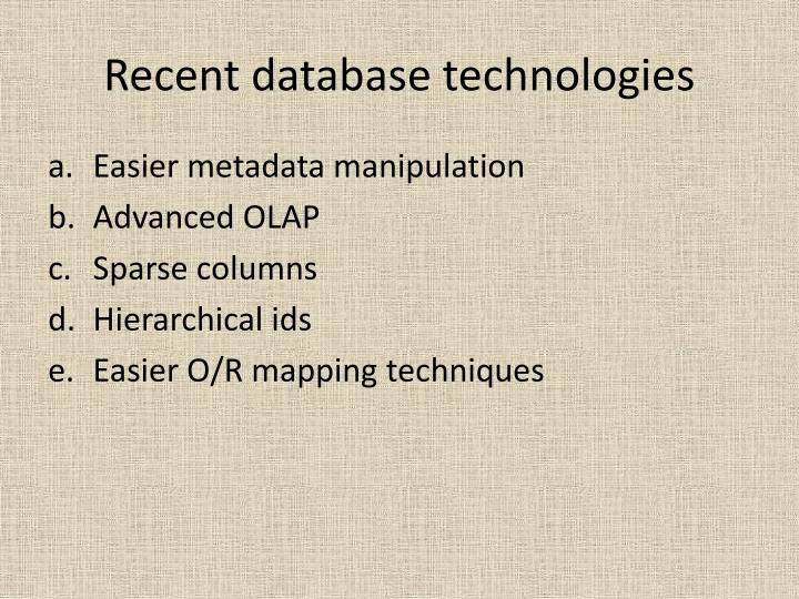Recent database technologies