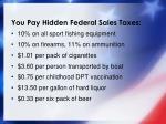 you pay hidden federal sales taxes