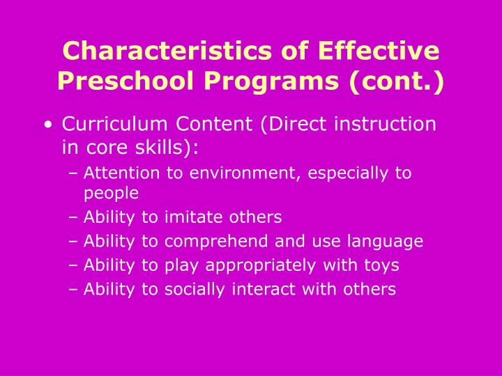 Characteristics of Effective Preschool Programs (cont.)