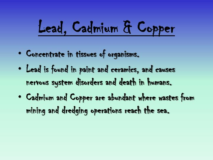 Lead, Cadmium & Copper