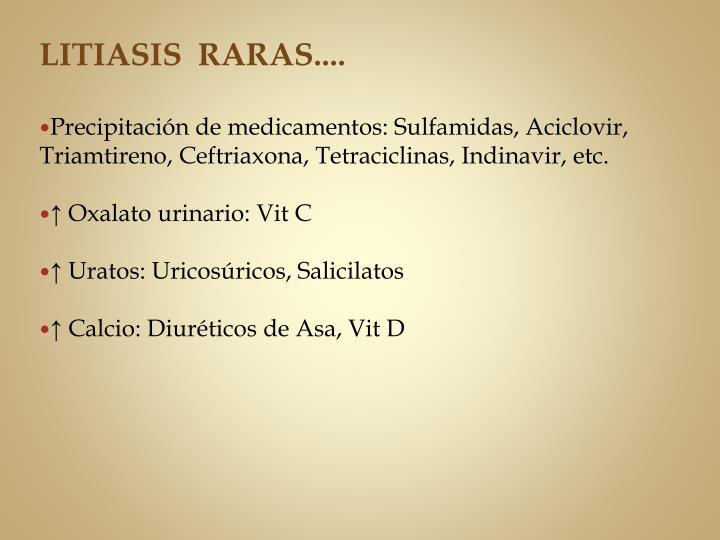 LITIASIS  RARAS....