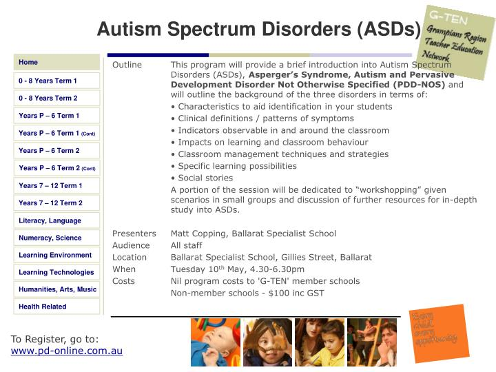 Outline This program will provide a brief introduction into Autism Spectrum Disorders (ASDs),