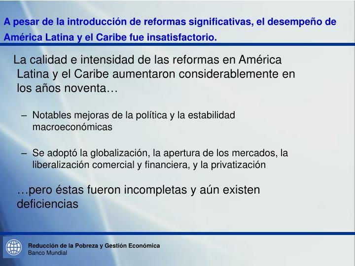 A pesar de la introducción de reformas significativas, el desempeño de América Latina y el Caribe fue insatisfactorio.