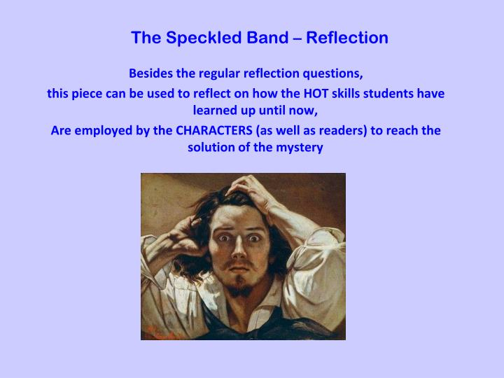 The Speckled Band – Reflection