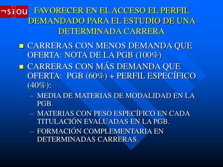 FAVORECER EN EL ACCESO EL PERFIL DEMANDADO PARA EL ESTUDIO DE UNA DETERMINADA CARRERA