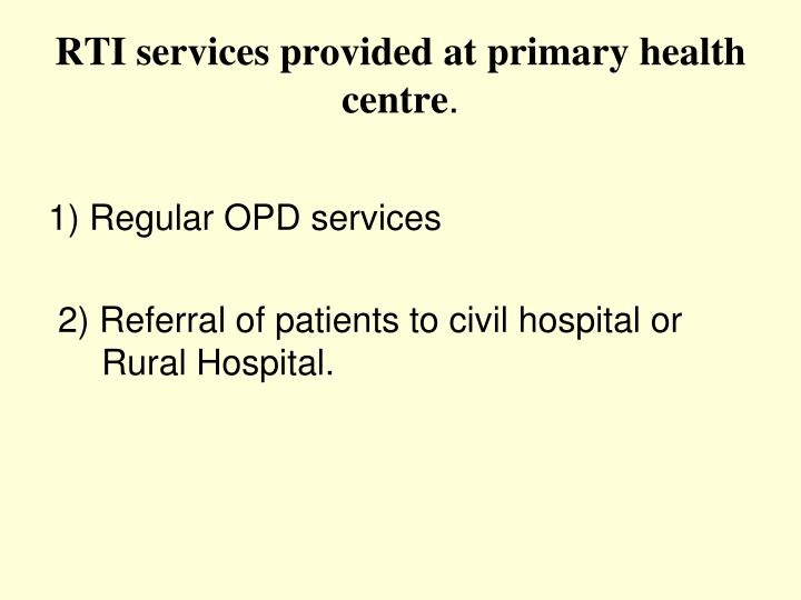 RTI services provided at primary health centre