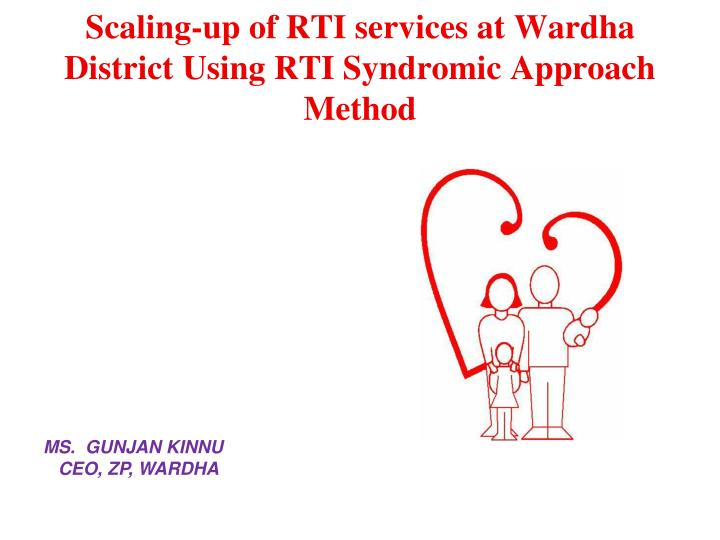 Scaling up of rti services at wardha district using rti syndromic approach method