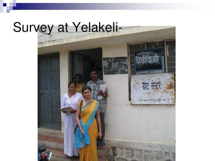 Survey at Yelakeli-