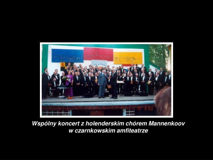 Wspólny koncert z holenderskim chórem Mannenkoov