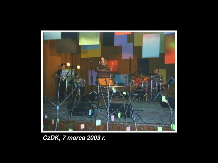 CzDK, 7 marca 2003 r.