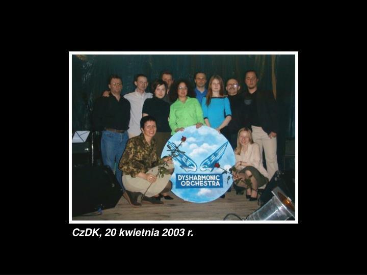 CzDK, 20 kwietnia 2003 r.