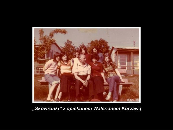 """""""Skowronki"""" z opiekunem Walerianem Kurzawą"""