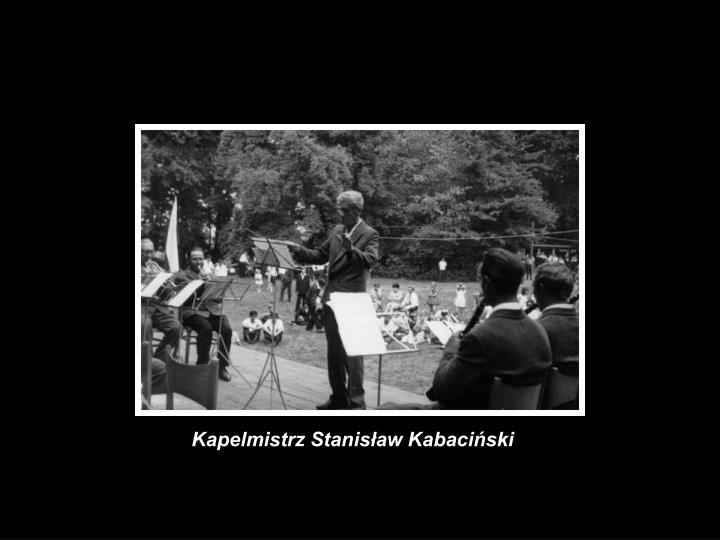 Kapelmistrz Stanisław Kabaciński