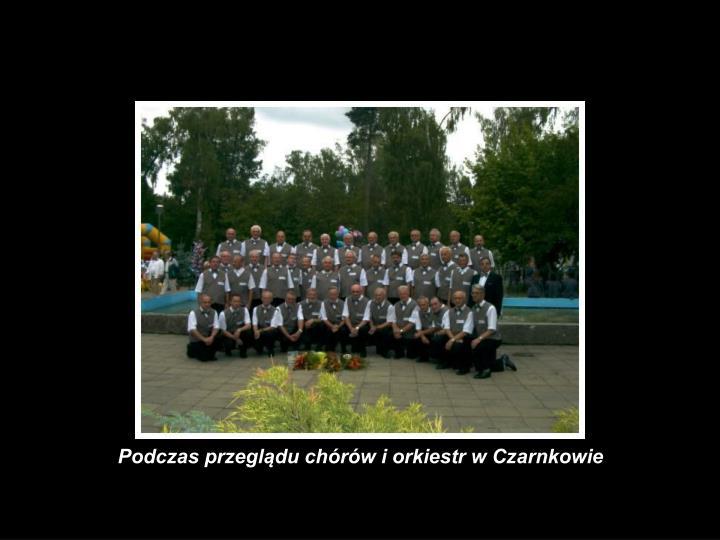Podczas przeglądu chórów i orkiestr w Czarnkowie
