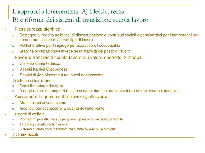 L'approccio interventista: A) Flessicurezza