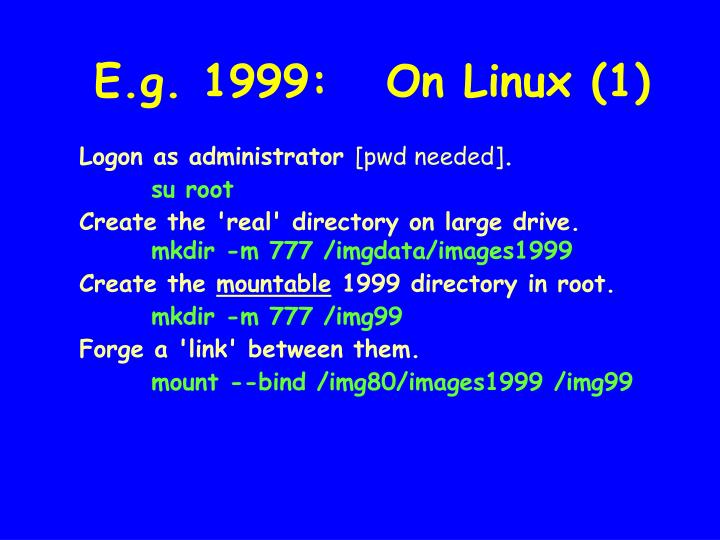 E.g. 1999:   On Linux (1)
