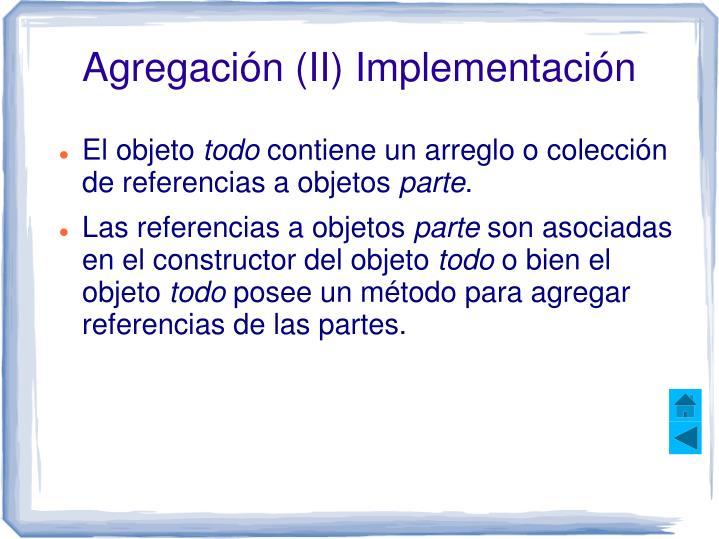 Agregación (II) Implementación