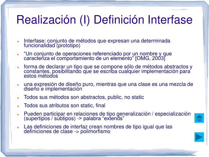 Realización (I) Definición Interfase