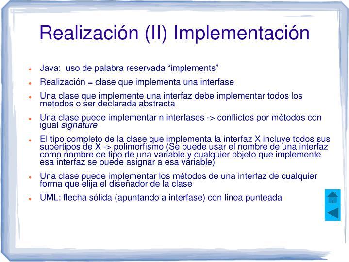 Realización (II) Implementación