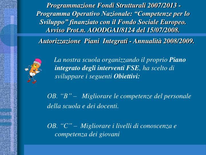 """Programmazione Fondi Strutturali 2007/2013 - Programma Operativo Nazionale: """"Competenze per lo Sviluppo"""" finanziato con il Fondo Sociale Europeo."""