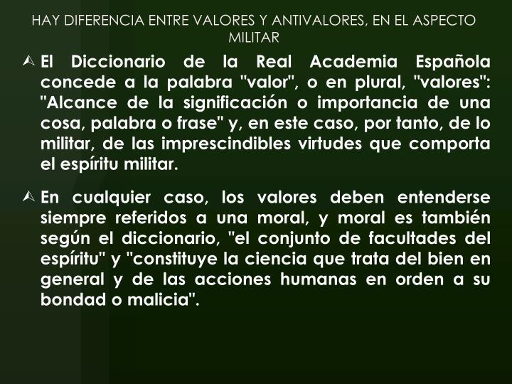 HAY DIFERENCIA ENTRE VALORES Y ANTIVALORES, EN EL ASPECTO MILITAR