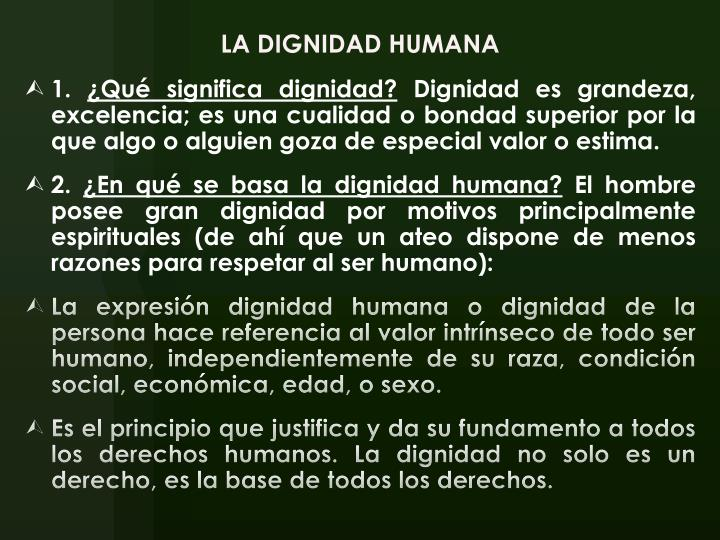 LA DIGNIDAD HUMANA