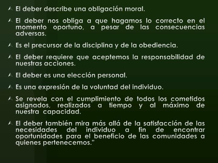 El deber describe una obligación moral.