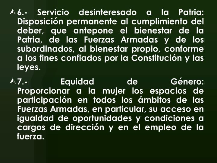 6.- Servicio desinteresado a la Patria: