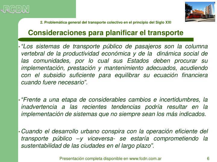 """""""Los sistemas de transporte público de pasajeros son la columna vertebral de la productividad económica y de la  dinámica social de las comunidades, por lo cual sus Estados deben procurar su implementación, prestación y mantenimiento adecuados, acudiendo con el subsidio suficiente para equilibrar su ecuación financiera cuando fuere necesario""""."""
