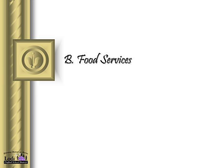 B. Food Services