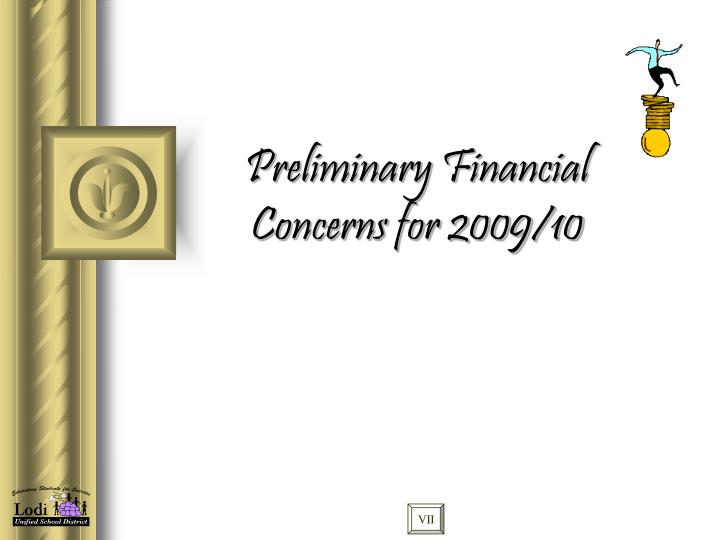 Preliminary Financial Concerns for 2009/10