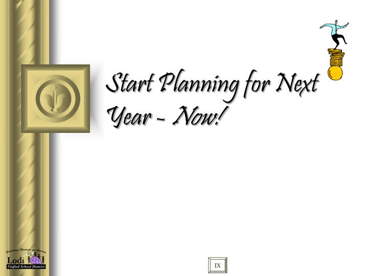 Start Planning for Next Year -