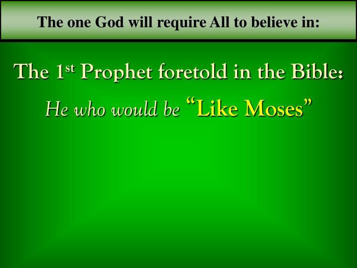 The one God will require All to believe in: