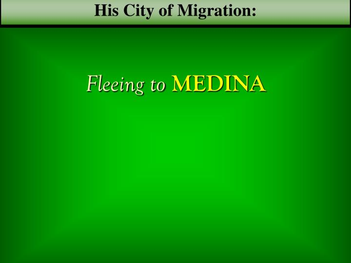 His City of Migration:
